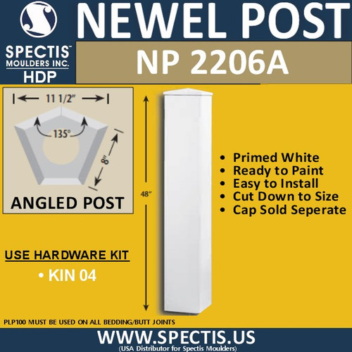 "NP2206A Angled Newel Post 135 Degree 11 1/2"" W x 8"" Sides"