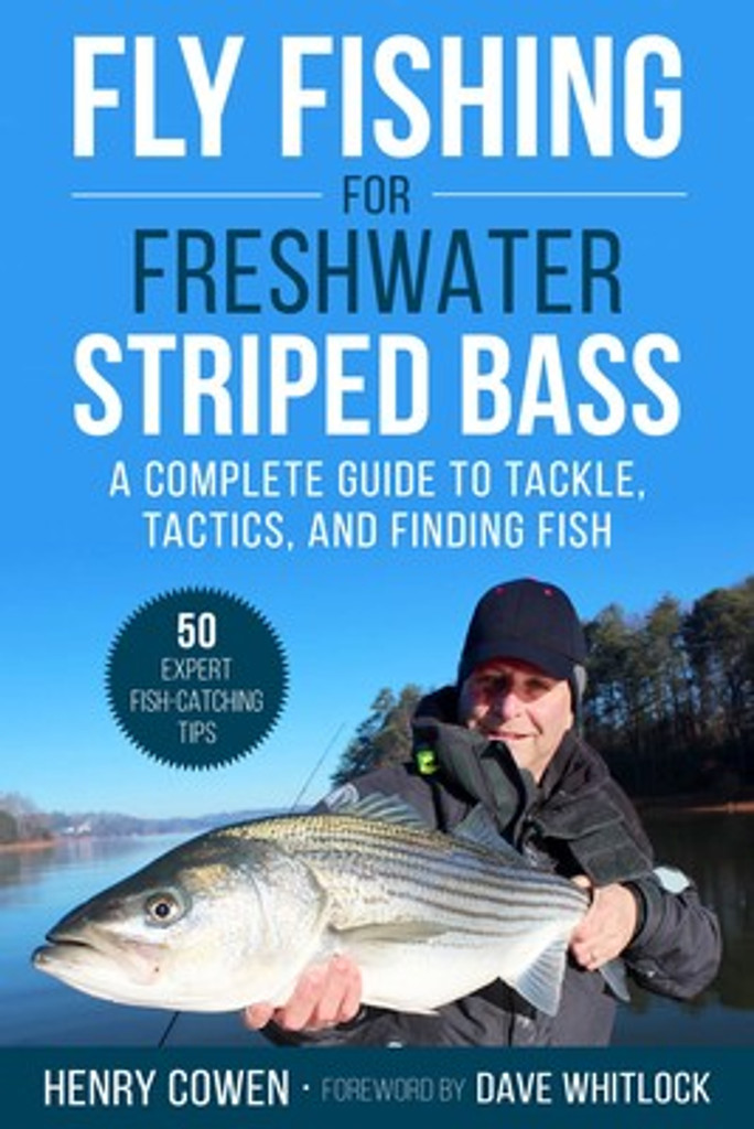 Fly Fishing For Freshwater Striped Bass - Henry Cowen