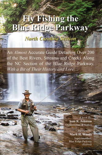 Fly Fishing the Blue Ridge Parkway:  North Carolina Section