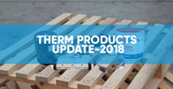 Therm Products Update - 2018