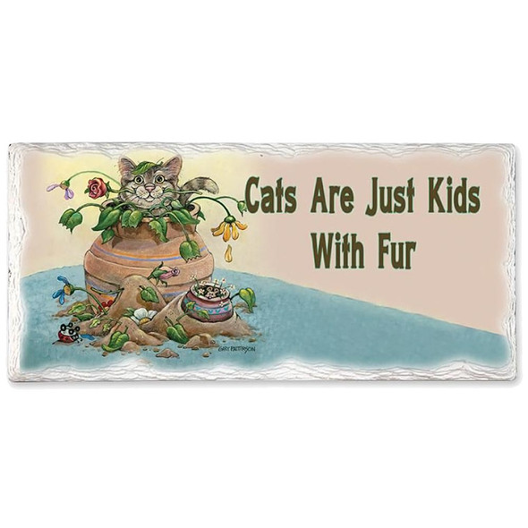 "Cat Stone Sign ""Cats are Just Kids with Fur"""