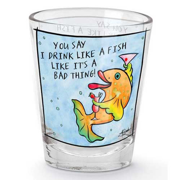 Drink Like A Fish Shot Glass 849-02