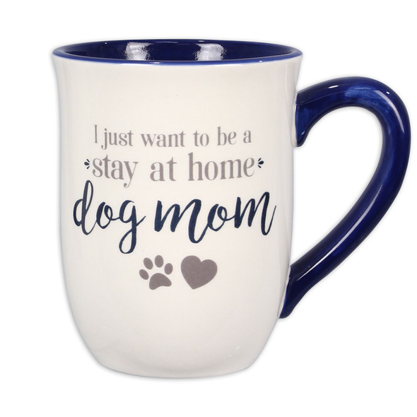 Dog Pun Mug - I Just Want to be a Stay At Home Dog Mom - 18437B