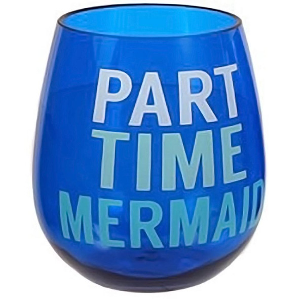 "Blue ""Part Time Mermaid"" Stemless Wine Glass - Acrylic Shatterproof - 20103P"