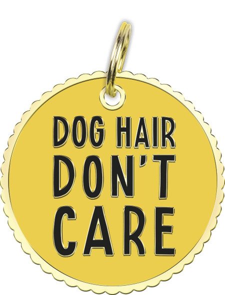 Dog Collar Charm - Dog Hair Don't Care - 104649
