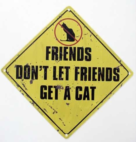 "Dog Tin Sign ""Friends don't let friends.."" - 32356B"