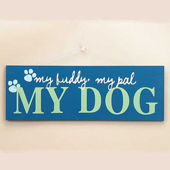 "Dog Theme Wood Sign ""My Buddy My Pal"" 53931A"
