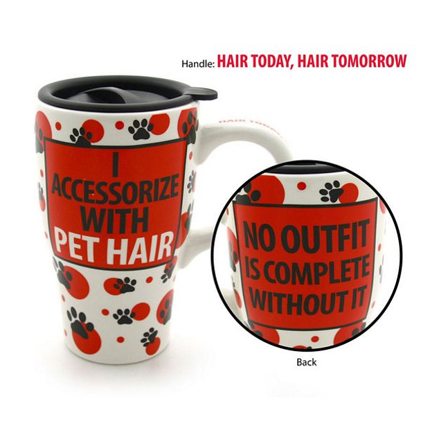 "Pet Ceramic Travel Mug ""I Accessorize with Pet Hair"" - 4031110"