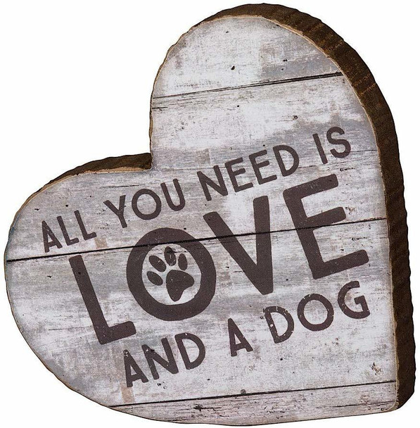 All You Need is Love and a Dog Wood Chunky Sitter Sign - 98798