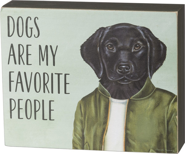 Box Sign - Dogs Are My Favorite People - Black Lab Sign