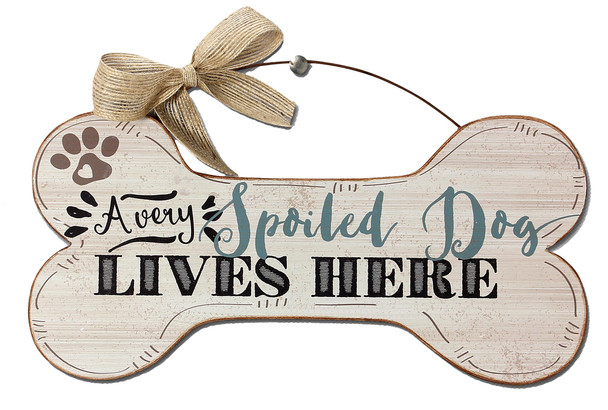 Very Spoiled Dog - Wood Bone Shaped Wall Sign 16480B
