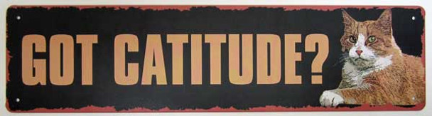Cat Got Catitude Metal Painted Sign 32775GOT