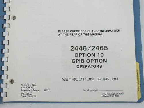 Tektronix 070-4633-00 2445/2465 Operators Manual with Option 10 GPIB