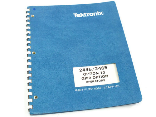 Tektronix 070-4633-00 2445/2465 Operators Manual with Option 10 GPIB