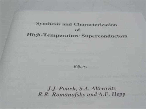 Pouch, J. J. Synthesis and Characterization of High-Temperature Superconductors