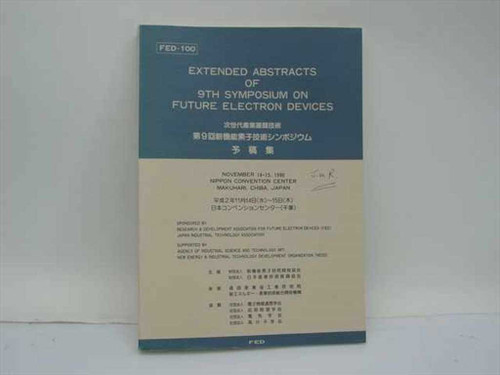 Extended Abstracts of 9th Symposium on Future Electron Devices -1990 Paperback