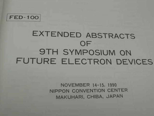 Extended Abstracts of 9th Symposium on Future Electron Devices Chiba, Japan 1990