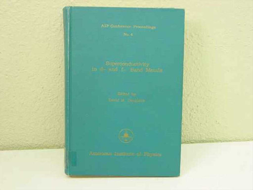 Douglas David H AIP Conference Superconductivity in d- and f- Band Metals - 1972