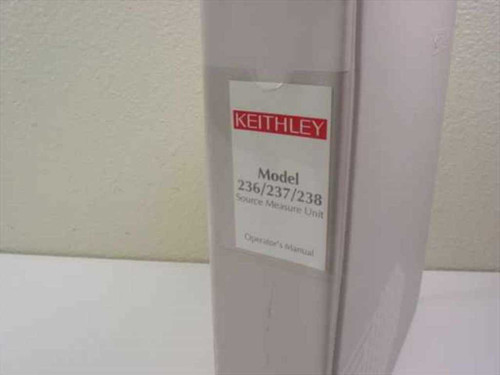 Keithley Operator's Manual Model 236/237/238 Source Measure Unit