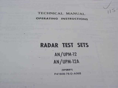 Technical Manual Operating Instructions Radar Test Sets AN/UPM-12 and AN/UPM-12A