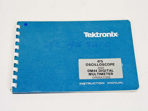 Tektronix 475/DM44 475 Oscilloscope & DM44 Digital Multimeter Instruction Manual