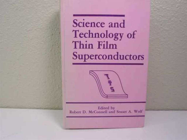 Edited by Robert D. McDonnell and Stuart A. Wolf Science and Technology of Thin