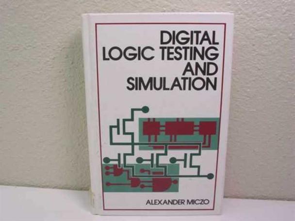 Miczo, Alexander John Wiley & Sons (Digital Logic Testing and Simulation)