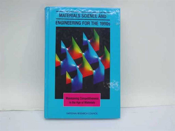 Materials Science and Engineering for the 1990s National Academy Press 1989