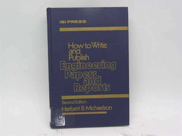 ISI Press 0-89495-055-x How to Write and Publish Engineering Papers - Michaelson