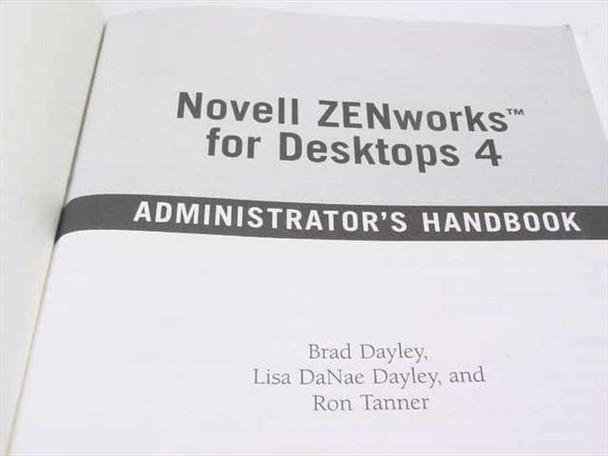 Dayley, Brad et al Zenworks for Desktops 4 Administrator's Handbook - 2003