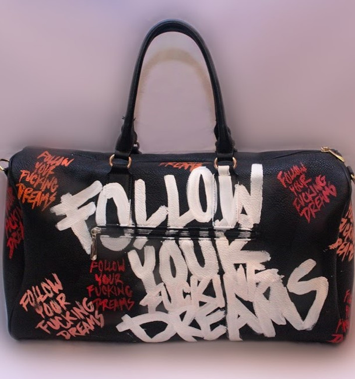 'FOLLOW YOUR FUCKING DREAMS' DUFFLE