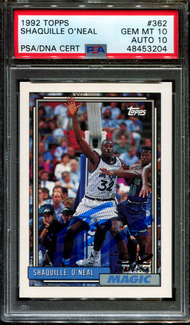 1992 TOPPS #362 SHAQUILLE O'NEAL RC HOF PSA 10 DNA AUTO 10 K1011084-204