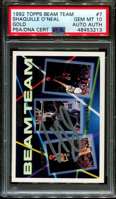 1992 TOPPS BEAM TEAM GOLD #7 SHAQUILLE O'NEAL PSA 10 DNA AUTO AUTH. K1011089-213