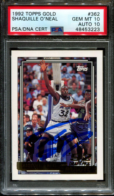 1992 TOPPS GOLD #362 SHAQUILLE O'NEAL RC HOF PSA 10 DNA AUTO 10 K1011091-223