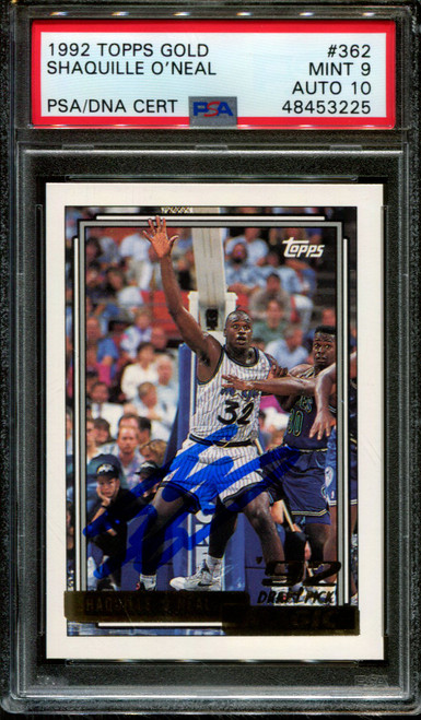 1992 TOPPS GOLD #362 SHAQUILLE O'NEAL RC HOF PSA 9 DNA AUTO 10 K1011092-225