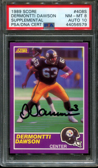 1989 SCORE SUPPLE. #408S DERMONTTI DAWSON RC HOF PSA 8 DNA AUTO 10 F1012807-579
