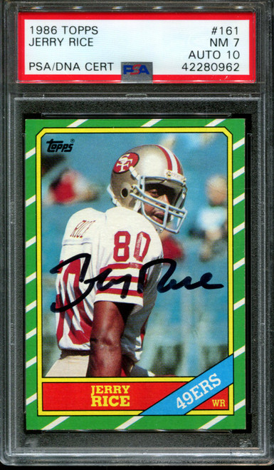 1986 TOPPS #161 JERRY RICE RC 49ERS HOF PSA 7 DNA AUTO 10
