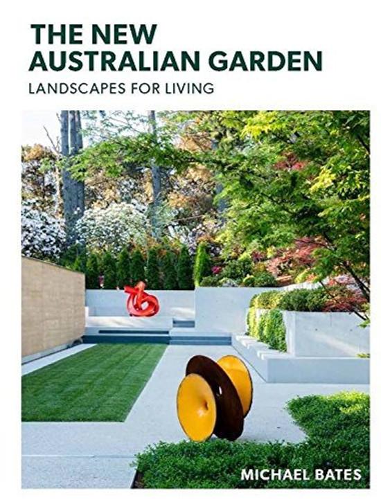 The New Australian Garden: Gardens for Living
