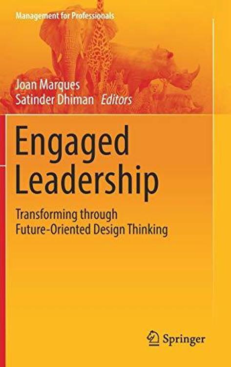 Engaged Leadership: Transforming Through Future Oriented Design Thinking