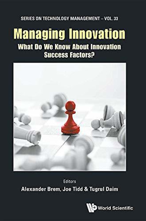 Managing Innovation: What Do We Know About Innovation Success Factors?