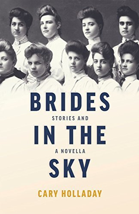 Brides in the Sky: Stories and a Novella