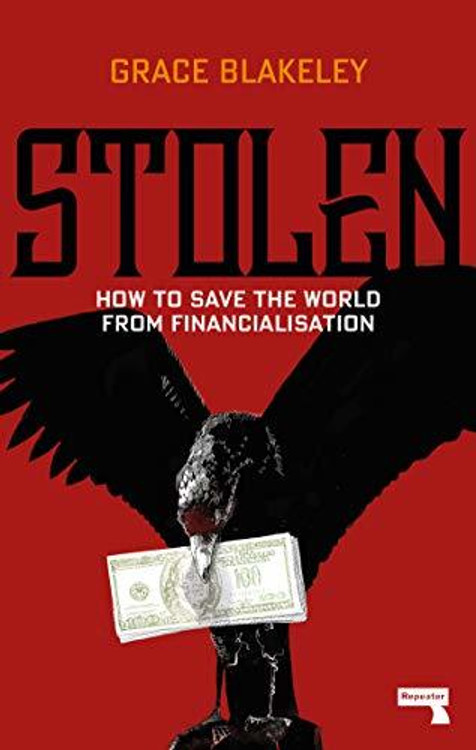 Stolen: How to Save the World from Financialisation