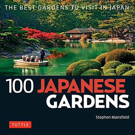 100 Japanese Gardens: The Best Gardens to Visit in Japan