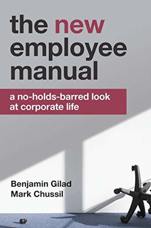 The New Employee Manual: A Downright Honest Guide to the Corporate World