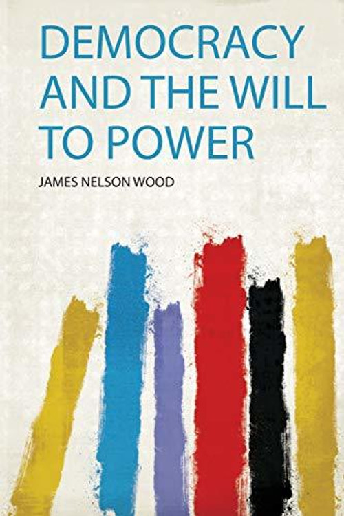 Democracy and the Will to Power