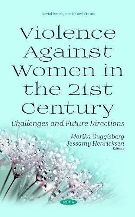 Violence Against Women in the 21st Century: Challenges and Future Directions