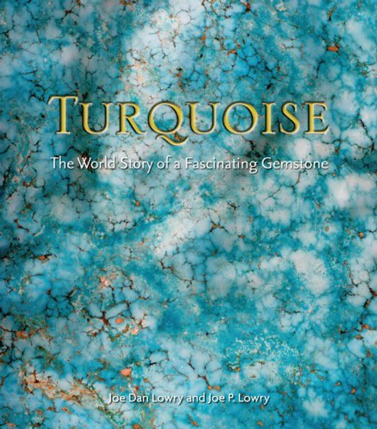 Turquoise: The World Story of a Fascinating Gemstone