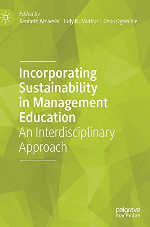 Incorporating Sustainability in Management Education: An Interdisciplinary Approach