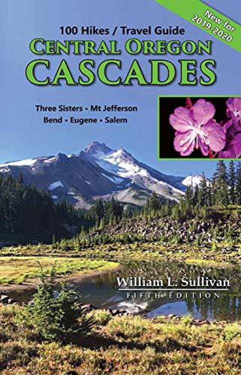 100 Hikes / Travel Guide Central Oregon Cascades