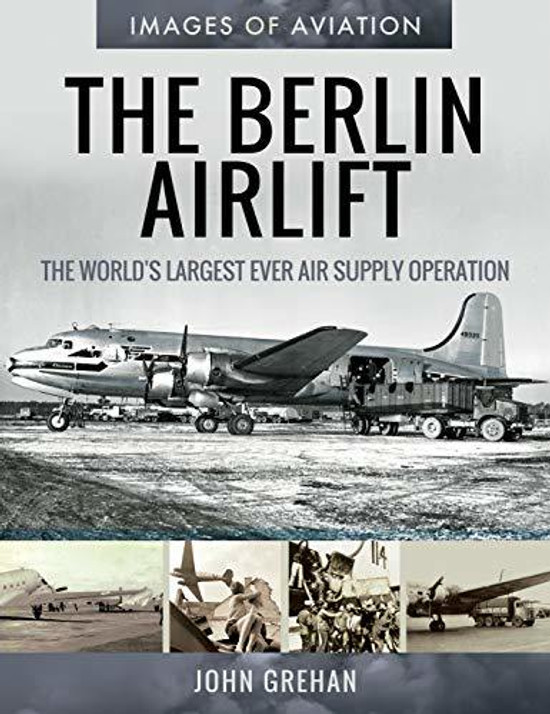 The Berlin Airlift: The World's Largest Ever Air Supply Operation